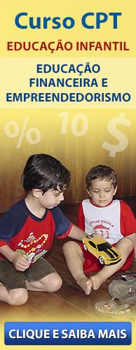 Curso CPT Educação Infantil - Educação Financeira e Empreendedorismo. Clique aqui e conheça!