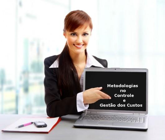 Administração financeira - sistemas, formas e metodologias no controle e gestão dos custos