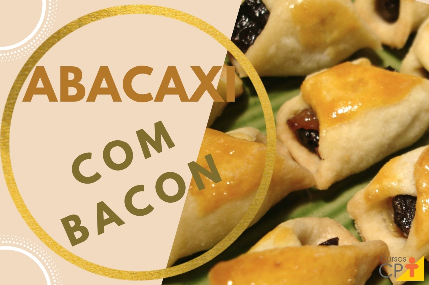 Abacaxi com bacon: aprenda fazer   Receitas CPT