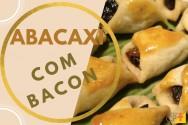 Abacaxi com bacon: aprenda fazer
