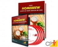 Homebrew: a arte de fazer cerveja em casa - o novo curso a distância CPT