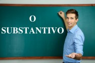 O que dizer sobre a classe de palavra Substantivo?