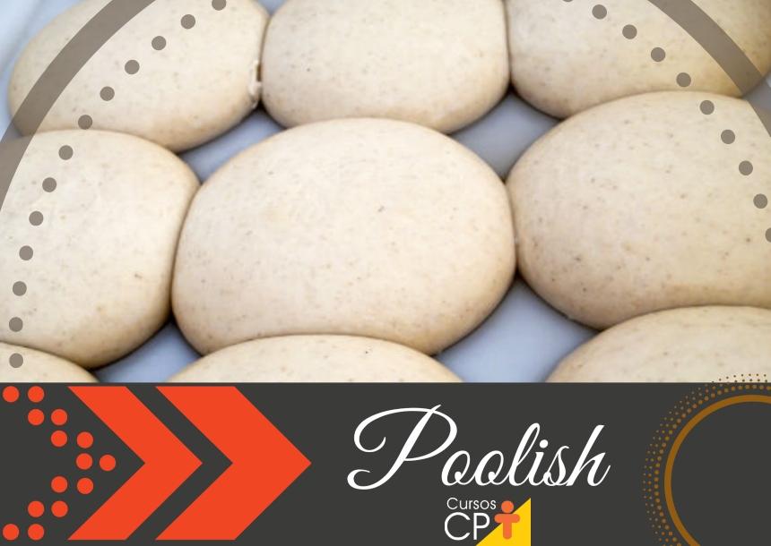 Por falar em padaria, você sabe o que é Poolish?   Artigos CPT