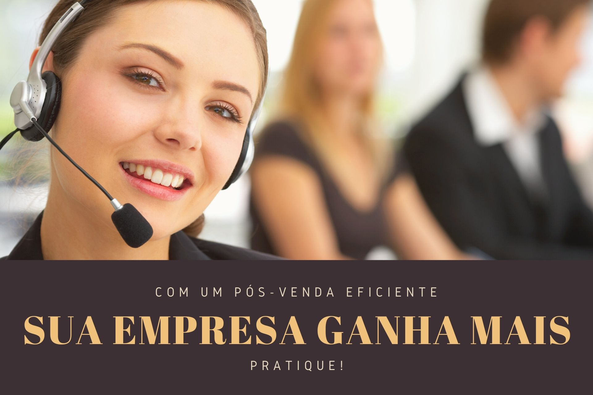 Quer cada vez mais clientes para a sua empresa? Trabalhe o pós-venda!   Dicas Cursos CPT