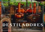 Vai produzir whisky em casa? Conheça os destiladores!
