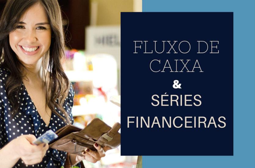 Estudando matemática? Conheça o Fluxo de Caixa e as Séries Financeiras    Dicas Cursos CPT