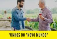 O assunto é vinho? Defina a expressão Novo Mundo