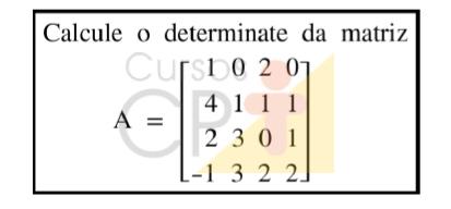 Calcule o determinante da matriz   CPT