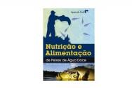 Aprenda Fácil Editora: LANÇAMENTO DO LIVRO NUTRIÇÃO E ALIMENTAÇÃO DE PEIXES DE ÁGUA DOCE