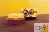 Quando alguém ganha um agrado em uma bela caixa a aproveita como um item charmoso.