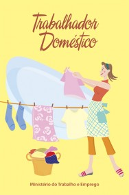 Cartilha do trabalhador doméstico, do Ministério do Trabalho e Emprego, com perguntas e respostas