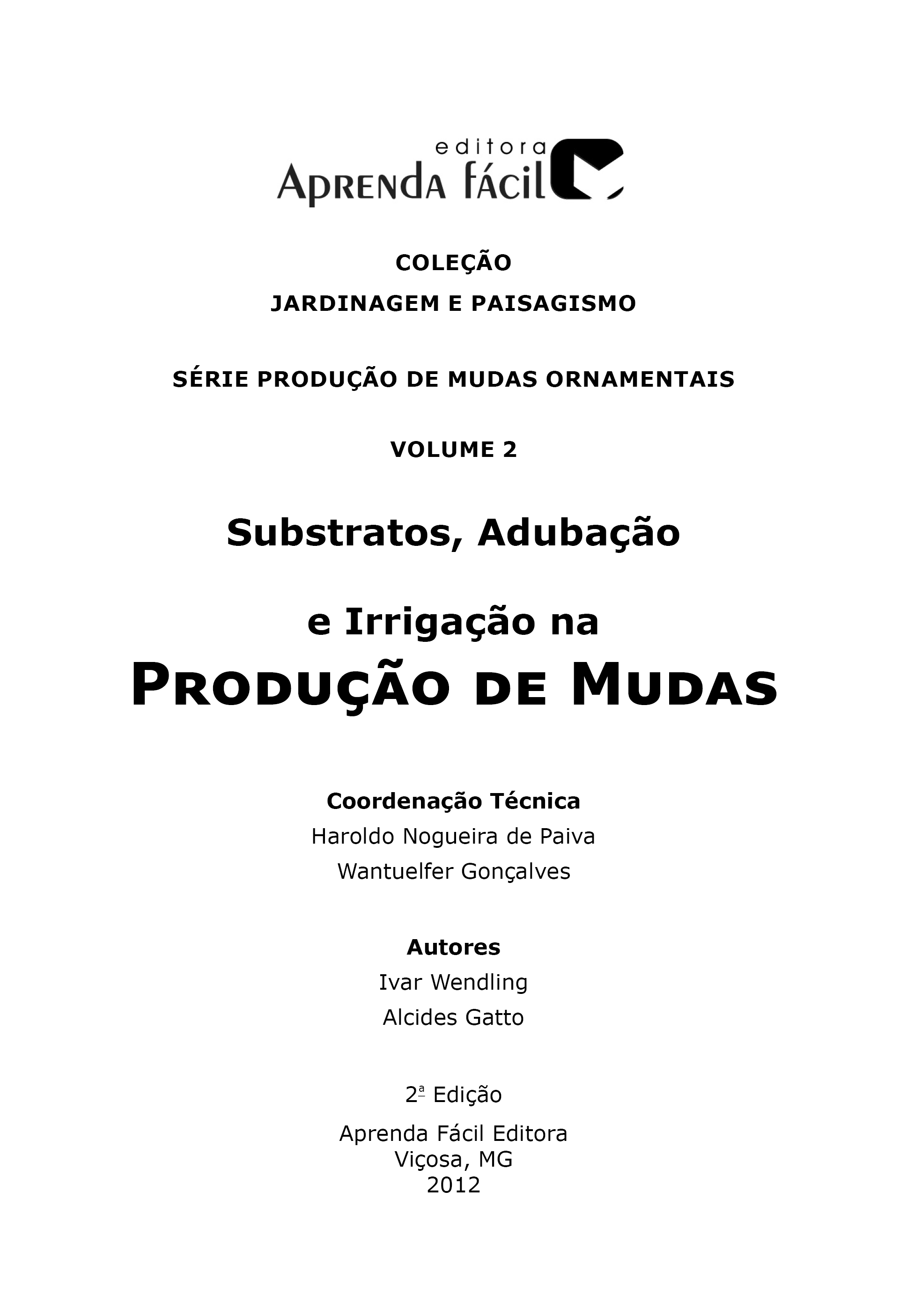 Substrato, Adubação e Irrigação na Produção de Mudas