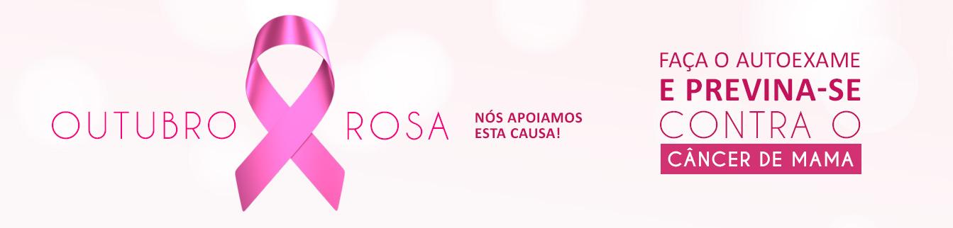Outubro Rosa - Nós apoiamos esta causa!